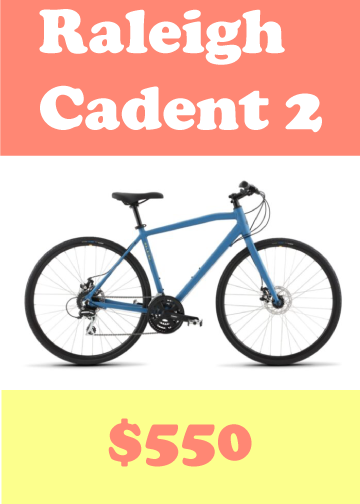 Raleigh Cadent 2, it costs $550