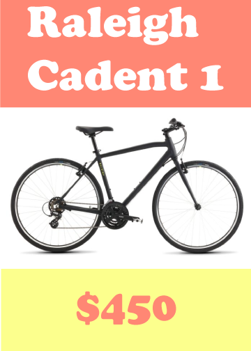 Raleigh Cadent 1, it costs $450